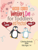 The Big Valentine s Day I Love You for Toddlers and Preschool Coloring Animals Book Kids Ages 1 4