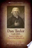 Dan Taylor  1738 1816   Baptist Leader and Pioneering Evangelical