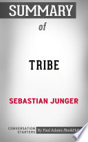 Summary of Tribe: On Homecoming and Belonging