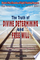 The Truth Of Divine Determining And Free Will
