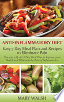 Anti Inflammatory Diet  Easy 7 Day Meal Plan And Recipes To Eliminate Pain