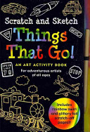Scratch & Sketch Things That Go: An Art Activity Book for Adventurous Artists of All Ages