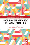 Space  Place and Autonomy in Language Learning