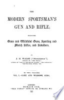 The Modern Sportsman's Gun and Rifle
