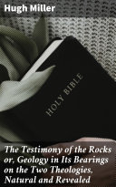 Pdf The Testimony of the Rocks or, Geology in Its Bearings on the Two Theologies, Natural and Revealed Telecharger