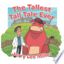 The Tallest Tall Tale Ever