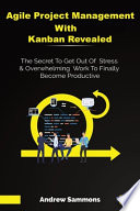 Agile Project Management with Kanban Revealed
