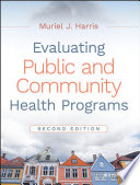 Evaluating Public and Community Health Programs Book
