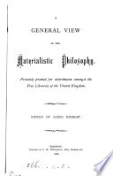 A general view of the materialistic philosophy  ed   really written  by J  Hibbert
