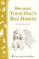 Breaking Your Dog s Bad Habits