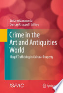 Crime in the Art and Antiquities World  : Illegal Trafficking in Cultural Property