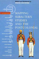 Mapping Subaltern Studies and the Postcolonial