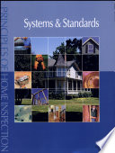 """Principles of Home Inspection: Systems and Standards"" by Carson Dunlop"