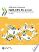 Oecd Health Policy Studies Health In The 21st Century Putting Data To Work For Stronger Health Systems Book PDF