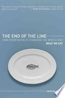 """The End of the Line: How Overfishing is Changing the World and what We Eat"" by Charles Clover"