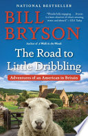 """The Road to Little Dribbling: Adventures of an American in Britain"" by Bill Bryson"