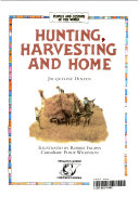 Hunting  Harvesting and Home