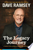 """""""The Legacy Journey: A Radical View of Biblical Wealth and Generosity"""" by Dave Ramsey, Ramsey Press"""