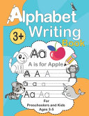 Alphabet Writing Book for Preschoolers and Kids Ages 3 5