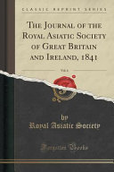 The Journal Of The Royal Asiatic Society Of Great Britain And Ireland 1841 Vol 6 Classic Reprint