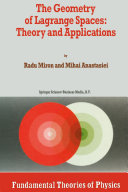 The Geometry of Lagrange Spaces: Theory and Applications