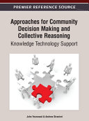 Approaches for Community Decision Making and Collective Reasoning: Knowledge Technology Support