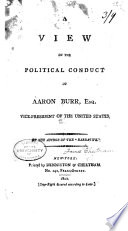 A View of the Political Conduct of Aaron Burr  Esq Book