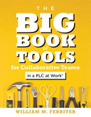 The Big Book of Tools for Collaborative Teams in a Plc at Work r