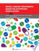 Novel Cancer Treatments based on Autophagy Modulation Book