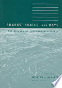 """Sharks, Skates, and Rays: The Biology of Elasmobranch Fishes"" by William C. Hamlett"