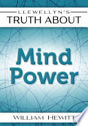 Llewellyn 39 S Truth About Mind Power