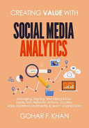 Creating Value with Social Media Analytics