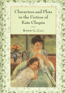 Characters and Plots in the Fiction of Kate Chopin