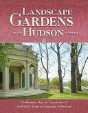 Landscape Gardens on the Hudson, a History