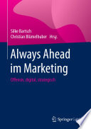Always Ahead im Marketing  : Offensiv, digital, strategisch