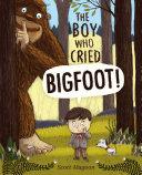 The Boy Who Cried Bigfoot! Pdf/ePub eBook