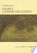 """Handbook of Family Communication"" by Anita L. Vangelisti"