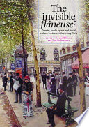 """The Invisible Flâneuse?: Gender, Public Space, and Visual Culture in Nineteenth-century Paris"" by Aruna D'Souza, Tom McDonough"