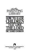 How to Raise Children That Love the Lord Book