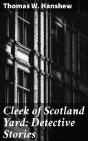 Cleek of Scotland Yard  Detective Stories