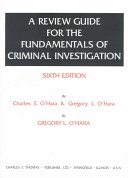 A Review Guide For The Fundamentals Of Criminal Investigation Sixth Edition By Charles E O Hara Gregory L O Hara