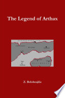 The Legend of Arthax