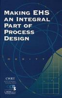 Making EHS an Integral Part of Process Design Book