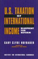 U S  Taxation of International Income
