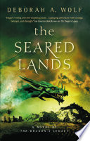 The Seared Lands  The Dragon   s Legacy Book 3