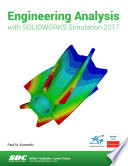 Engineering Analysis with SOLIDWORKS Simulation 2017
