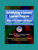 Establishing a Lessons Learned Program   Observations  Insights and Lessons   Center For Army Lessons Learned Handbook 11 33   Developing a Lessons Learned Program for Civilians and Business