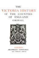 The Victoria History of the County of Cornwall  Natural history  early man  stone circles  early Christian monuments  maritime history  industries
