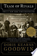 """""""Team of Rivals: The Political Genius of Abraham Lincoln"""" by Doris Kearns Goodwin"""