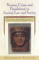 Women, Crime and Punishment in Ancient Law and Society: Volume 1: ...
